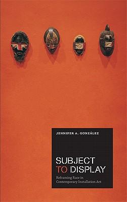 Subject to Display By Gonzalez, Jennifer A.